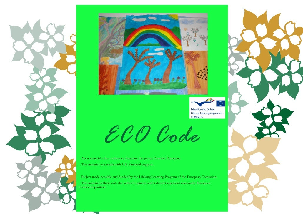 ECO Code Acest material a fost realizat cu finantare din partea Comisiei Europene. This material was made with U.E. financ...