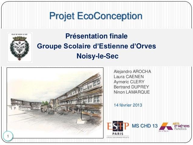 Présentation finale Groupe Scolaire d'Estienne d'Orves Noisy-le-Sec Alejandro AROCHA Laura CAENEN Aymeric CLERY Bertrand D...