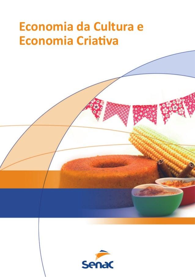 Economia da Cultura e  Economia Criativa