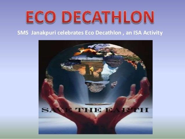SMS Janakpuri celebrates Eco Decathlon , an ISA Activity