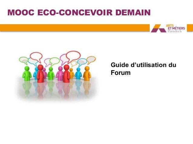 MOOC ECO-CONCEVOIR DEMAIN Guide d'utilisation du Forum