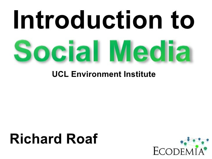 Introduction to Richard Roaf UCL Environment Institute
