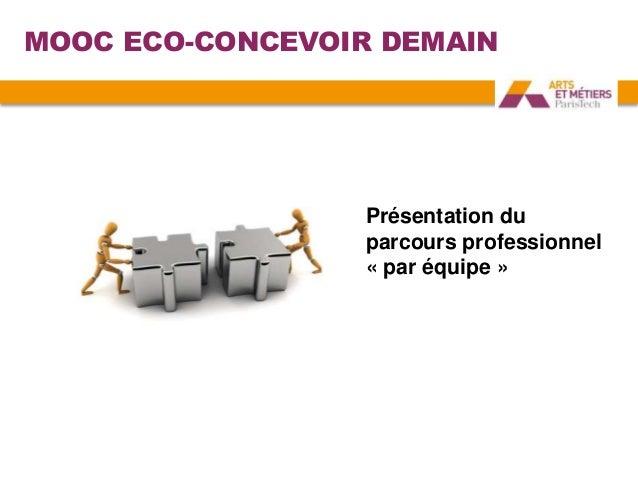 MOOC ECO-CONCEVOIR DEMAIN Présentation du parcours professionnel « par équipe »