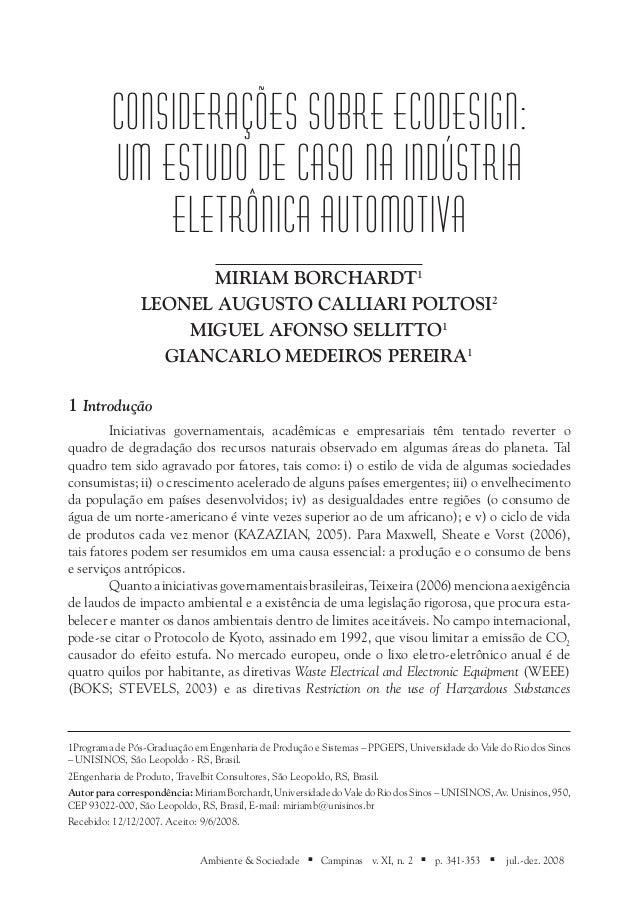 Considerações sobre ecodesign: um estudo de caso na indústria eletrônica automotiva Miriam BORCHARDT1 Leonel Augusto Calli...