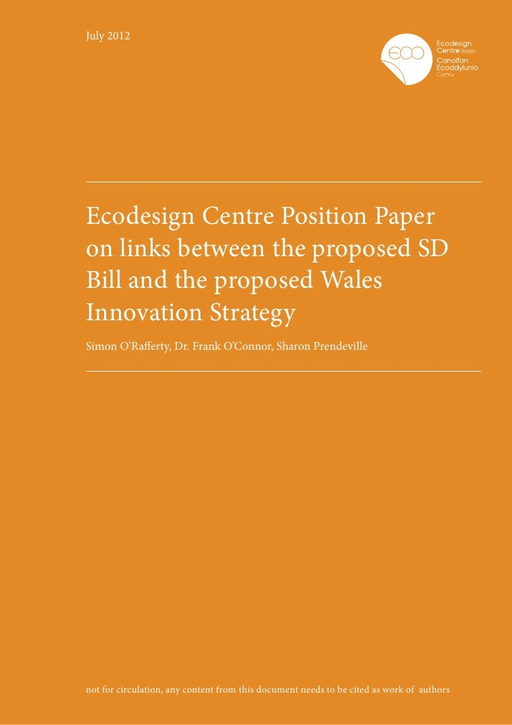 July 2012Ecodesign Centre Position Paperon links between the proposed SDBill and the proposed WalesInnovation StrategySimo...