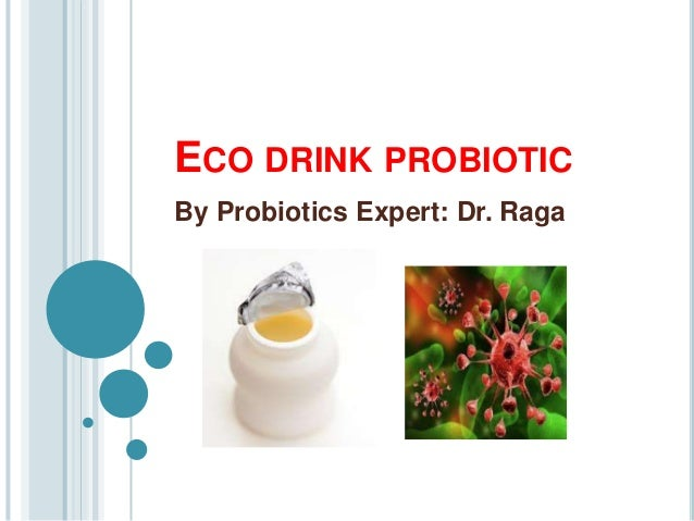 ECO DRINK PROBIOTIC By Probiotics Expert: Dr. Raga