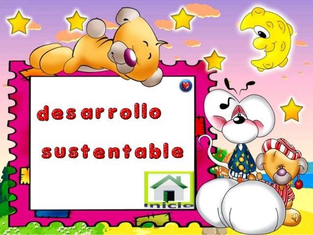 • Nombre: Evelyn Galdames • Módulo: Ecoeducación • Tema: Desarrollo Sustentable.