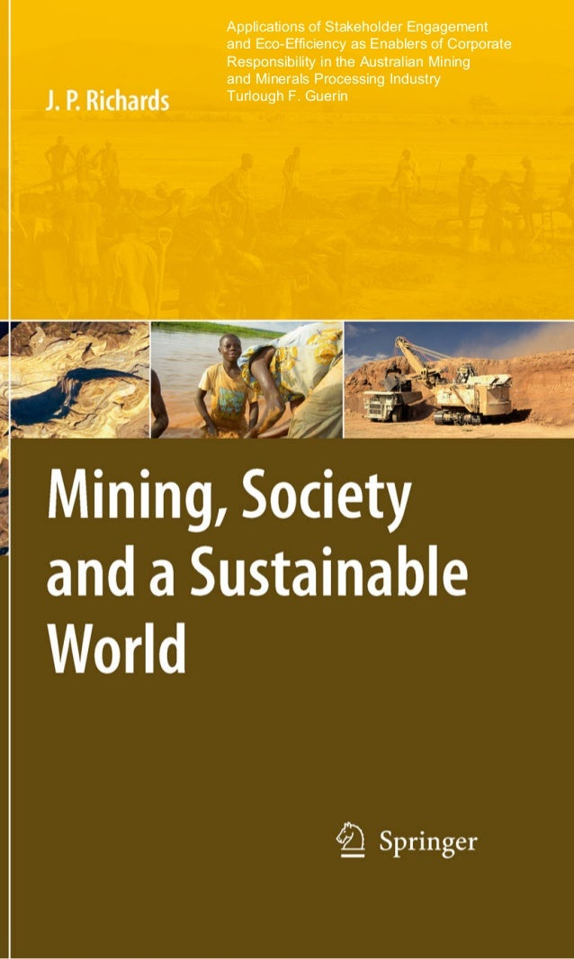 Applications of Stakeholder Engagement and Eco-Efficiency as Enablers of Corporate Responsibility in the Australian Mining...
