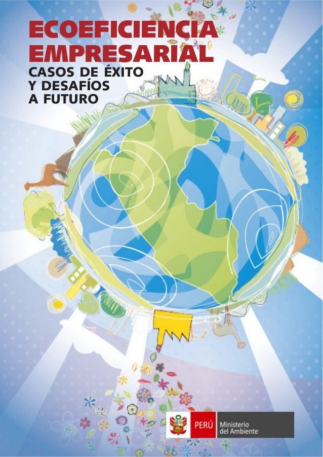 ECOEFICIENCIA EMPRESARIAL CASOS DE ÉXITO Y DESAFÍOS A FUTURO