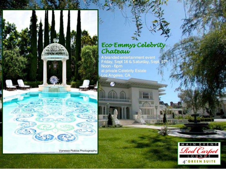 Eco Emmys CelebrityChateauA branded entertainment eventFriday, Sept 16 & Saturday, Sept. 17thNoon - 6pmat private Celebrit...