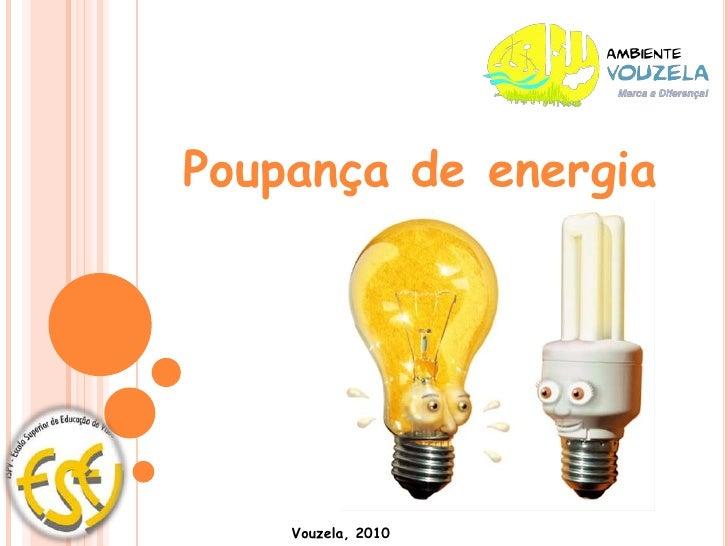 Poupança de energia<br />Vouzela, 2010<br />