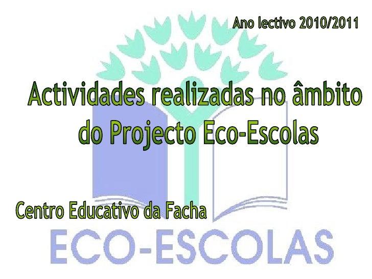 Temas abordados no Plano de Acção:• Água•Resíduos•Agricultura Biológica•Espaços Exteriores•Biodiversidade•Energia