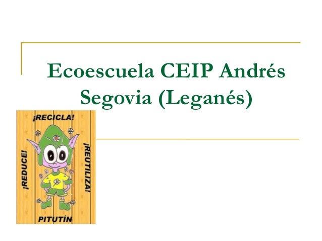 Ecoescuela CEIP AndrésSegovia (Leganés)