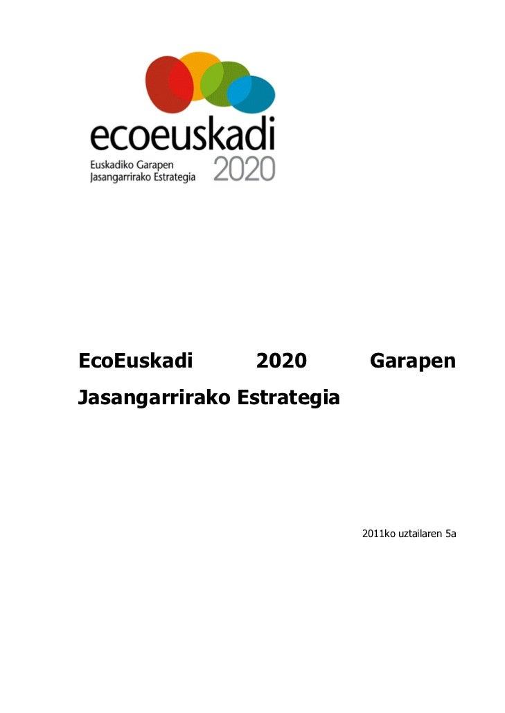 EcOEUSKADI 2020: ETORKIzUN JASANGARRI bATERANzKO lEIhO ESTRATEGIKOA