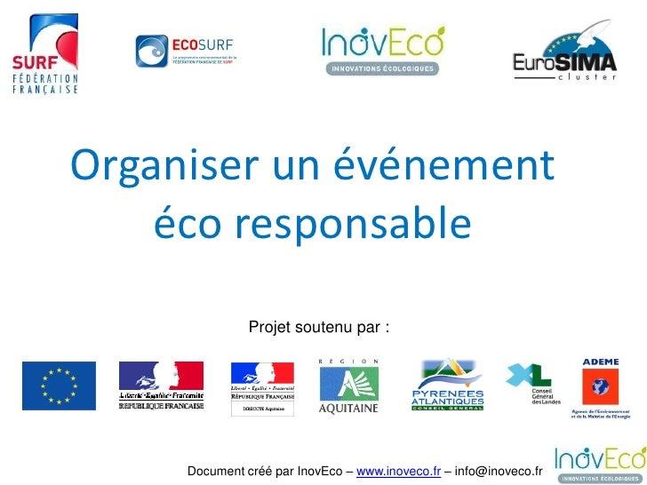 Organiser un événement    éco responsable               Projet soutenu par :     Document créé par InovEco – www.inoveco.f...