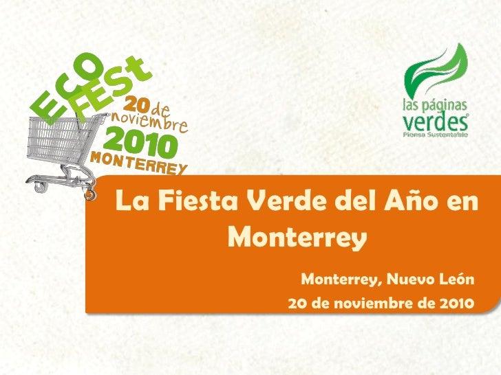 La Fiesta Verde del Año en         Monterrey              Monterrey, Nuevo León             20 de noviembre de 2010