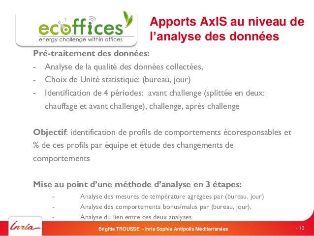 Apports AxIS au niveau del'analyse des donnéesPré-traitement des données:- Analyse de la qualité des données collectées,- ...