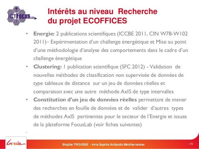 Intérêts au niveau Recherchedu projet ECOFFICES• Energie: 2 publications scientifiques (ICCBE 2011, CIN W78-W1022011)– Exp...