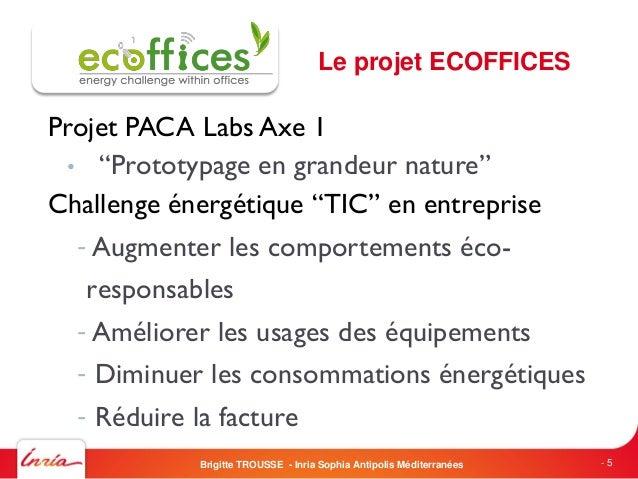 """Projet PACA Labs Axe 1• """"Prototypage en grandeur nature""""Challenge énergétique """"TIC"""" en entreprise- Augmenter les comportem..."""