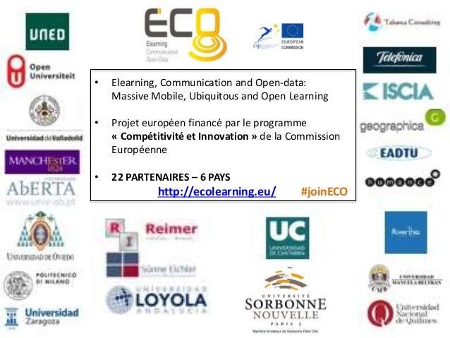 Elearning, Communication and Open-data: Massive Mobile, Ubiquitous and Open Learning • Le projet permettra de mettre en av...
