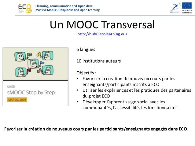 Elearning, Communication and Open-data: Massive Mobile, Ubiquitous and Open Learning évolution du projet Year 1 Year 2 Yea...