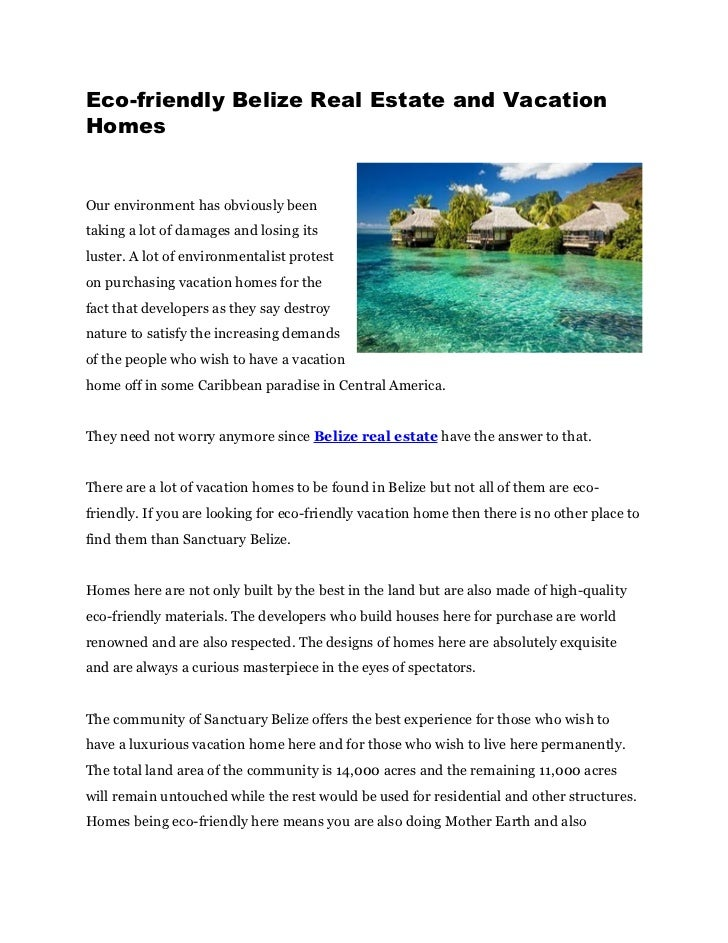 Eco-friendly Belize Real Estate and VacationHomesOur environment has obviously beentaking a lot of damages and losing itsl...