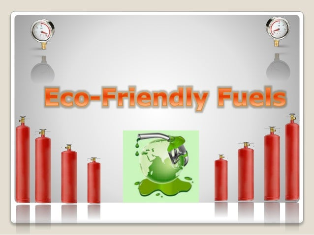 INDEX  What is an eco friendly fuel ?   Natural gas  Liquefied Petroleum Gas (LPG)  Compressed Natural Gas (CNG)  Bi...