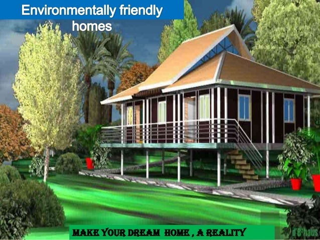 Eco friendly house build your dream