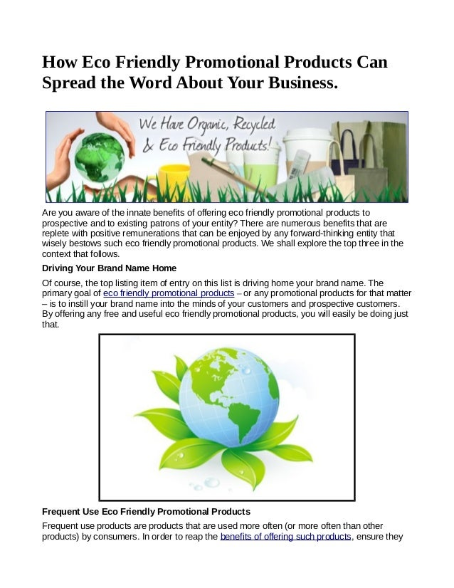 How Eco Friendly Promotional Products CanSpread the Word About Your Business.Are you aware of the innate benefits of offer...