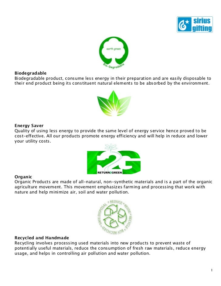 BiodegradableBiodegradable product, consume less energy in their preparation and are easily disposable totheir end product...