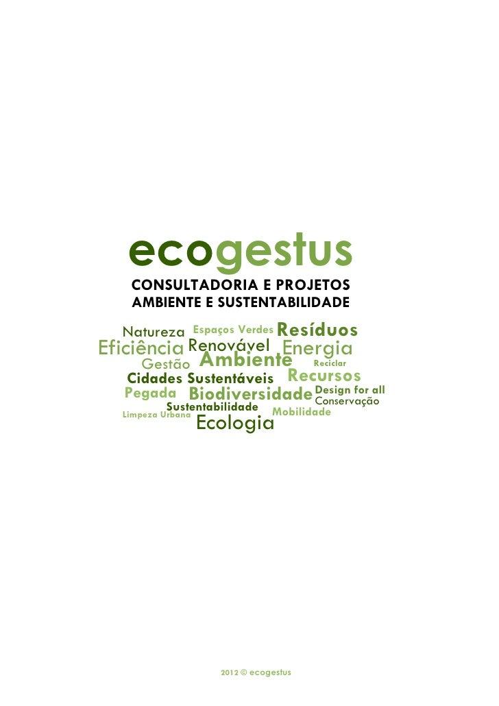 ecogestus   CONSULTADORIA E PROJETOS   AMBIENTE E SUSTENTABILIDADE  Natureza         Espaços Verdes   ResíduosEficiência R...