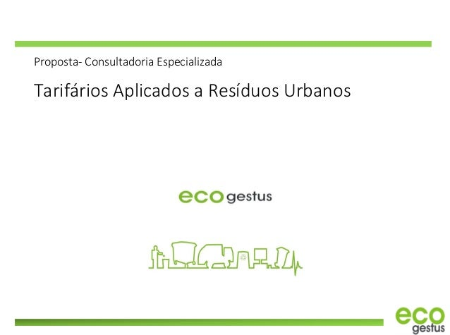 Proposta- Consultadoria Especializada Tarifários Aplicados a Resíduos Urbanos