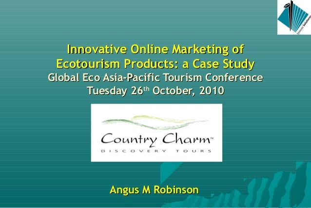 Innovative Online Marketing ofInnovative Online Marketing of Ecotourism Products: a Case StudyEcotourism Products: a Case ...