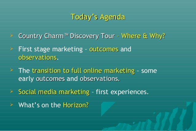 Today's AgendaToday's Agenda  Country Charm™ Discovery TourCountry Charm™ Discovery Tour – Where & Why?– Where & Why?  F...