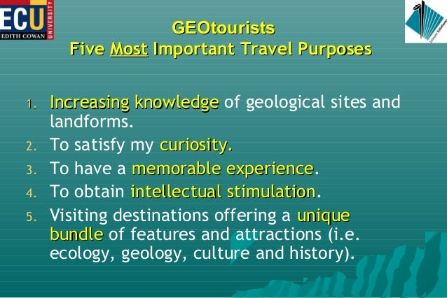 GEOtouristsGEOtourists FiveFive MostMost Important Travel PurposesImportant Travel Purposes 1.1. Increasing knowledgeIncre...