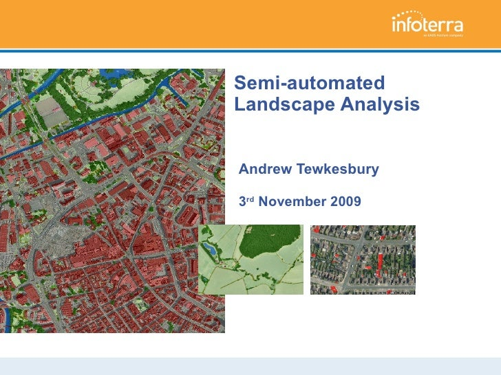 Semi-automated Landscape Analysis Andrew Tewkesbury 3 rd  November 2009