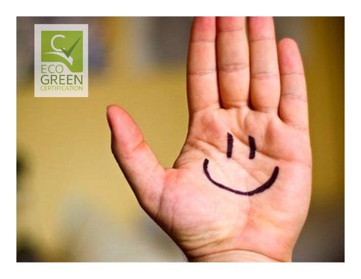 EcoGreen Certifier                 es una Organizaciónespecializada en temas sociales y ambientales, razón porla cual conc...
