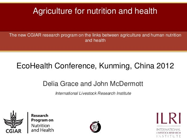 Agriculture for nutrition and healthThe new CGIAR research program on the links between agriculture and human nutrition   ...