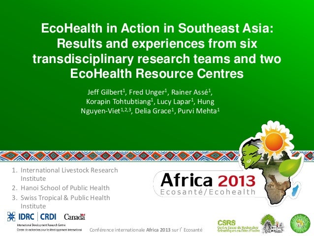 EcoHealth in Action in Southeast Asia: Results and experiences from six transdisciplinary research teams and two EcoHealth...