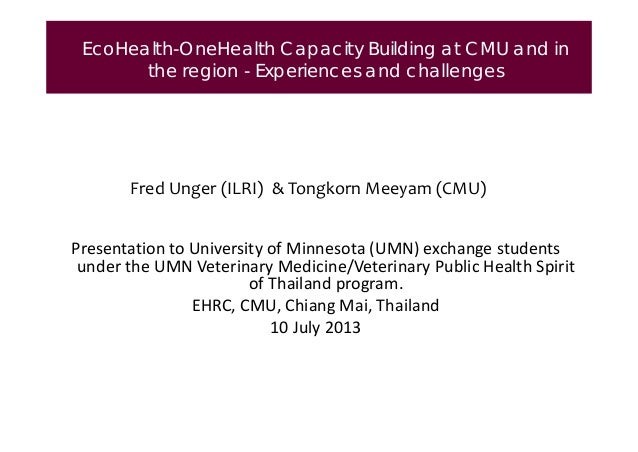 EcoHealth-OneHealth Capacity Building at CMU and in the region - Experiences and challenges  FredUnger(ILRI)&Tongkorn...