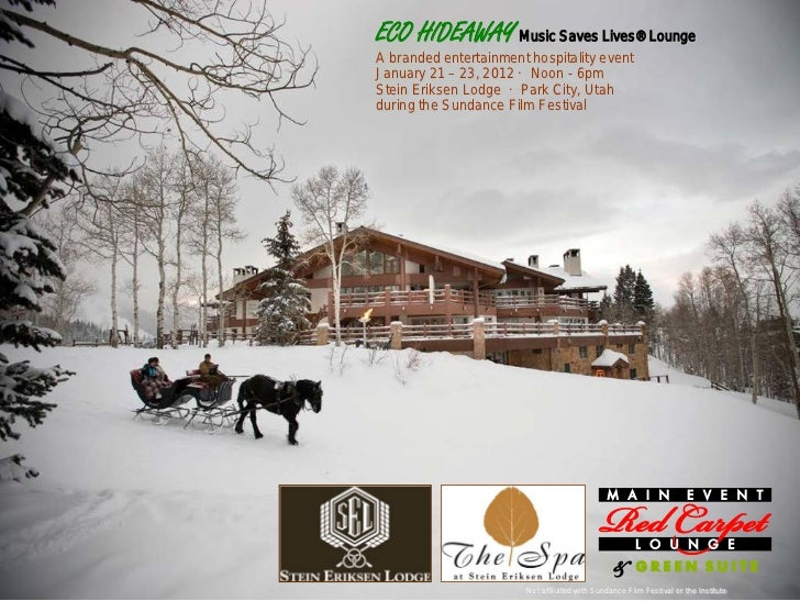 ECO HIDEAWAY Music Saves Lives® LoungeA branded entertainment hospitality eventJanuary 21 – 23, 2012 · Noon - 6pmStein Eri...