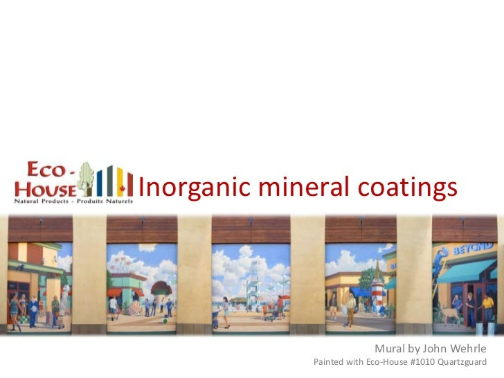 Inorganic mineral coatings                            Mural by John Wehrle              Painted with Eco-House #1010 Quart...