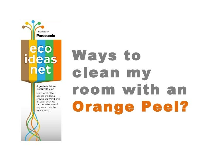 Ways to clean my room with an  Orange Peel?