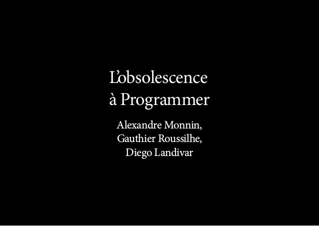 L'obsolescence àProgrammer Alexandre Monnin, Gauthier Roussilhe, Diego Landivar