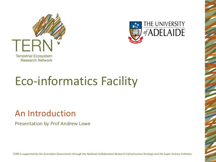 Eco-informatics Facility<br />An Introduction<br />Presentation by Prof Andrew Lowe<br />