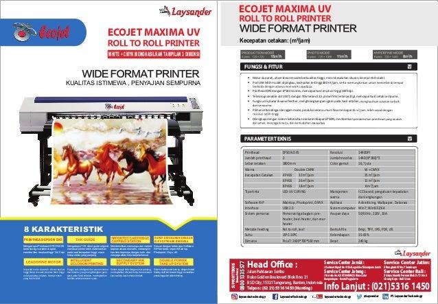 ECOJET MAXIMA UV WHITE + CMYK MENGHASILKAN TAMPILAN 3 DIMENSI ECOJET MAXIMA UV Kecepatan cetakan: (m²/jam) KUALITAS ISTIME...
