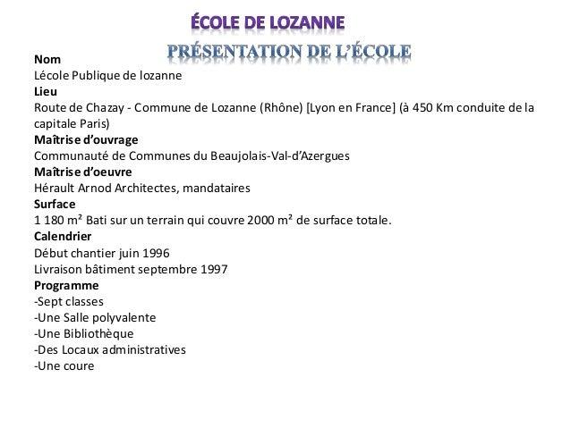 Nom Lécole Publique de lozanne Lieu Route de Chazay - Commune de Lozanne (Rhône) [Lyon en France] (à 450 Km conduite de la...