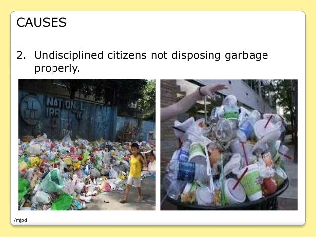 garbage disposal in the philippines Full text of the ecological solid waste management act of 2000 (republic act no 9003) featured on the world wide web by the law firm of chan robles & associates.