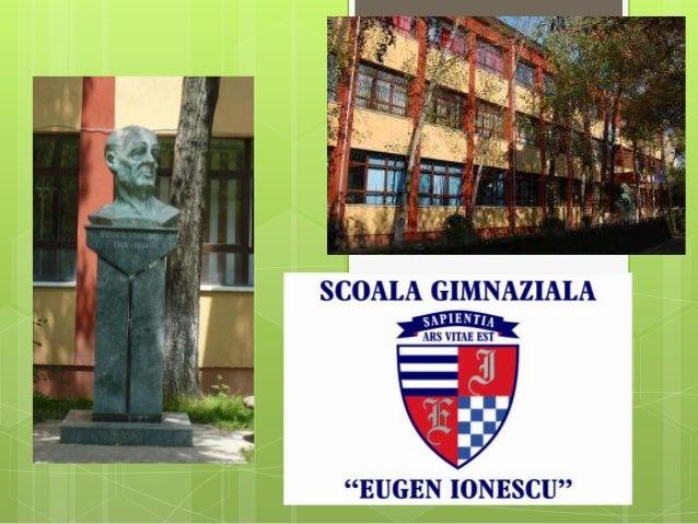 Str. Unirii, Nr. 1 Slatina, 230032, Judeţul Olt Tel./Fax: 0249/43.54.70 e-mail: scoalaeugenionescu@yahoo.com Site: http://...
