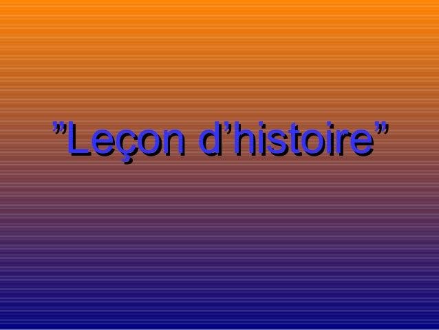 """""Leçon d'histoire""Leçon d'histoire"""